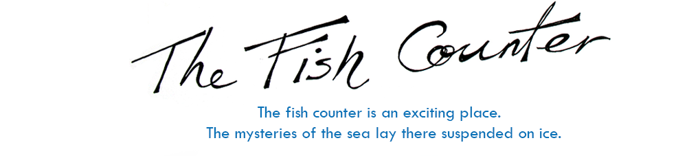 The Fish Counter: The fish counter is an exciting place. The mysteries of the sea lay there suspended on ice.