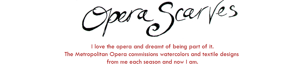 I love the opera and dreamt of being part of it. The Metropolitan Opera commissions watercolors and textile designs from me each season and now I am.